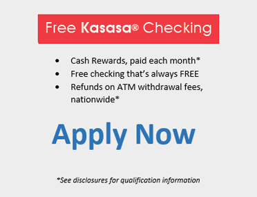 Apply now for Free Kasasa® Checking